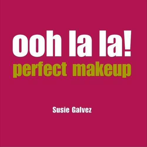 Susie Galvez Ooh La La! Perfect Makeup