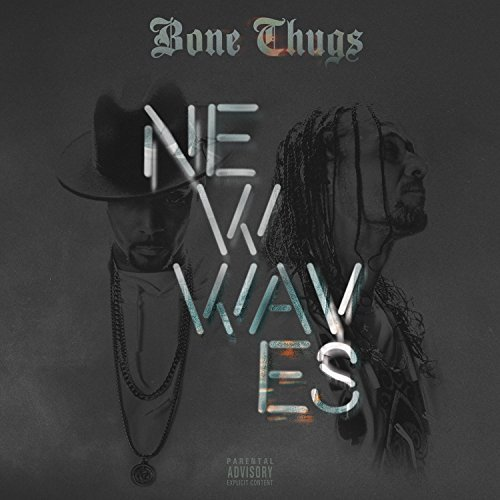 Bone Thugs New Waves