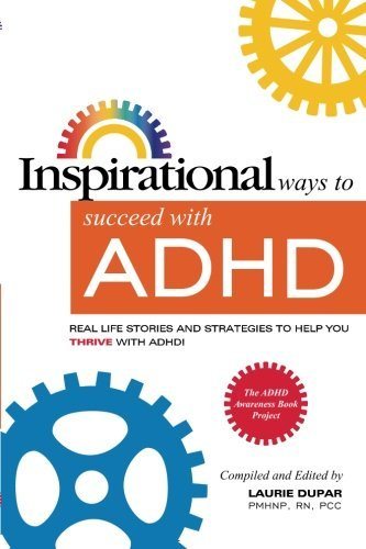 Laurie D. Dupar Inspirational Ways To Succeed With Adhd Real Life