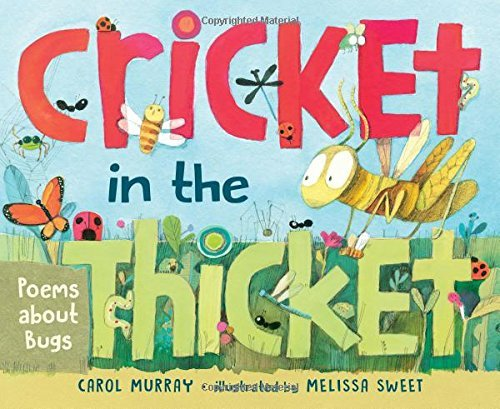 Carol Murray Cricket In The Thicket Poems About Bugs