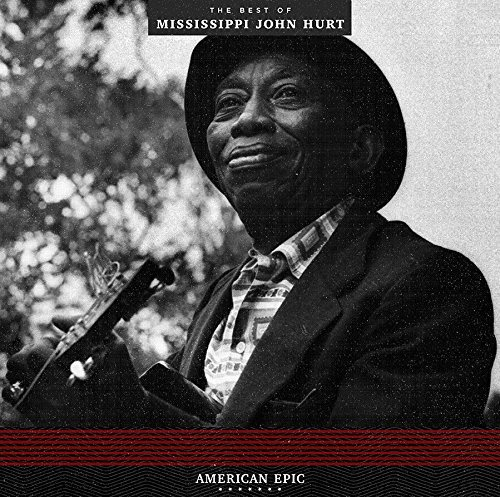 Mississippi John Hurt American Epic The Best Of Mis