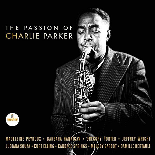 The Passion Of Charlie Parker The Passion Of Charlie Parker
