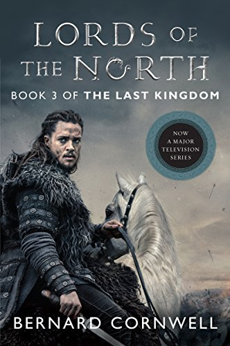 Bernard Cornwell Lords Of The North