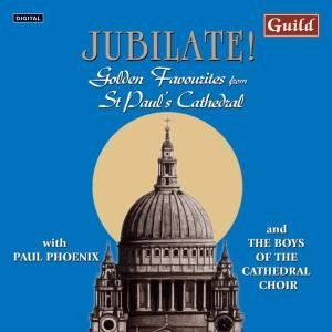 Paul Phoenix Jubilate! Golden Favourites From St.Paul S Cathedral