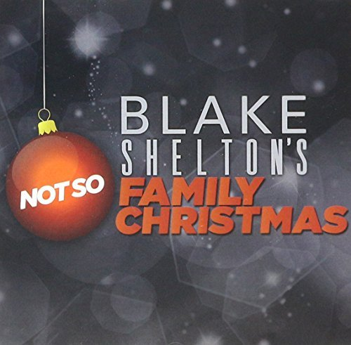 Blake Shelton Blake Shelton's Not So Family Christmas