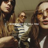 Haim Something To Tell You 2 Lps 140 Gram Standard Sleeve Jacket W Dl Insert