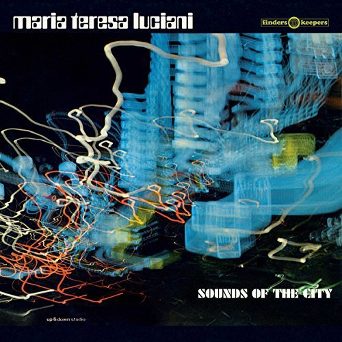 Maria Teresa Luciani Sounds Of The City
