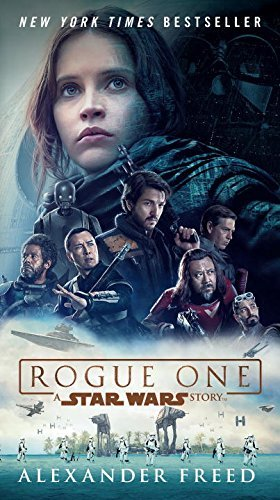 Alexander Freed Rogue One A Star Wars Story