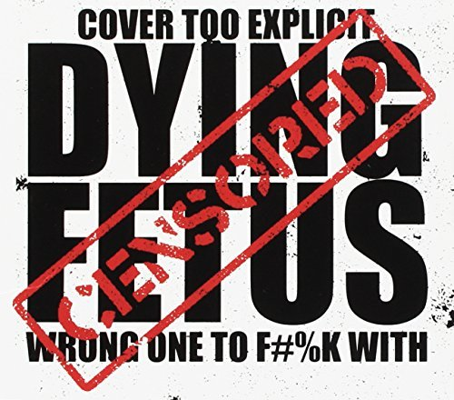 Dying Fetus Wrong One To Fuck With