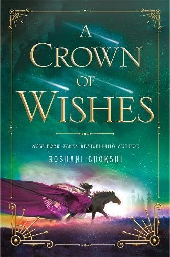 Roshani Chokshi A Crown Of Wishes