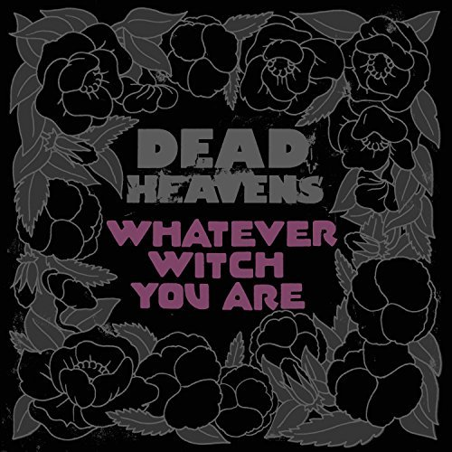 Dead Heavens Whatever Witch You Are