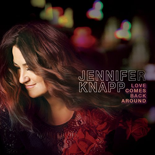 Jennifer Knapp Love Comes Back Around