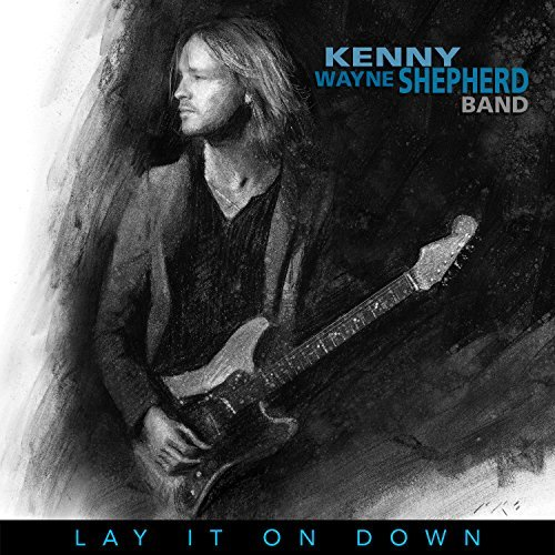 Kenny Wayne Shepherd Lay It On Down