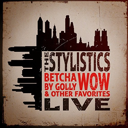 Stylistics Betcha By Golly Wow & Other Fa Made On Demand