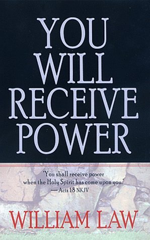 William Law You Will Receive Power