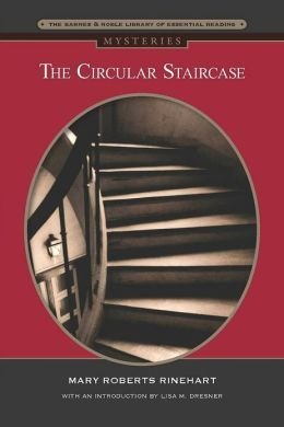 Mary Roberts Rinehart The Circular Staircase