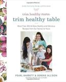 Pearl Barrett Trim Healthy Mama's Trim Healthy Table More Than 300 All New Healthy And Delicious Recipes From Our Homes To Yours