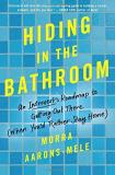 Morra Aarons Mele Hiding In The Bathroom An Introvert's Roadmap To Getting Out There (when You'd Rather Stay Home)