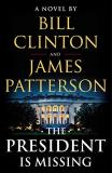 Bill Clinton And James Patterson The President Is Missing