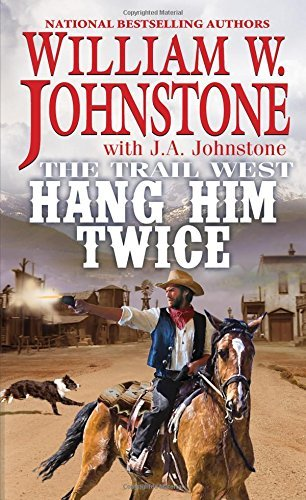 William W. Johnstone Hang Him Twice