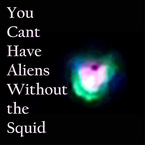 Nudge Squidfish You Can't Have Aliens Without The Squid Lp
