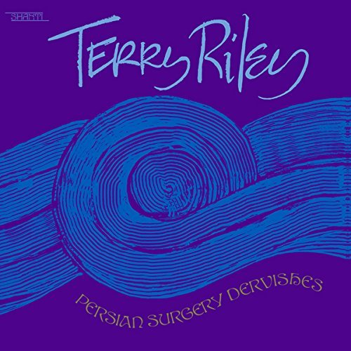 Terry Riley Persian Surgery Dervishes 2lp