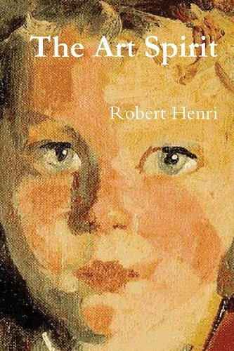 Robert Henri The Art Spirit