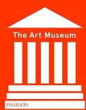 Phaidon The Art Museum (revised Edition)