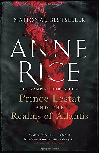 Anne Rice Prince Lestat And The Realms Of Atlantis Vampire Chronicles