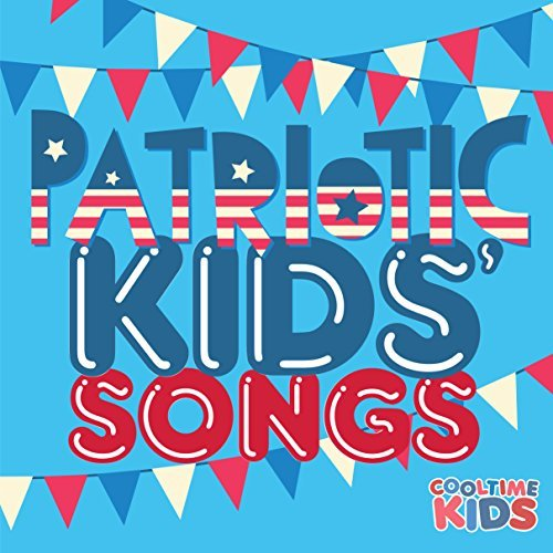 Cooltime Kids Patriotic Kids' Song