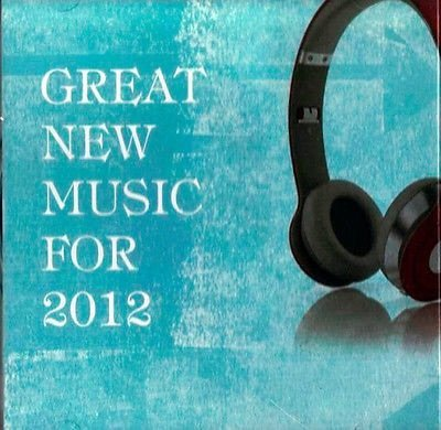 Great New Music Of 2012 Great New Music Of 2012
