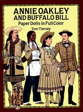 Tom Tierney Annie Oakley & Buffalo Bill Paper Dolls In Full
