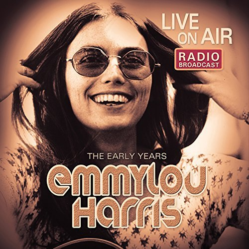 Emmylou Harris Live On Air The Early Years