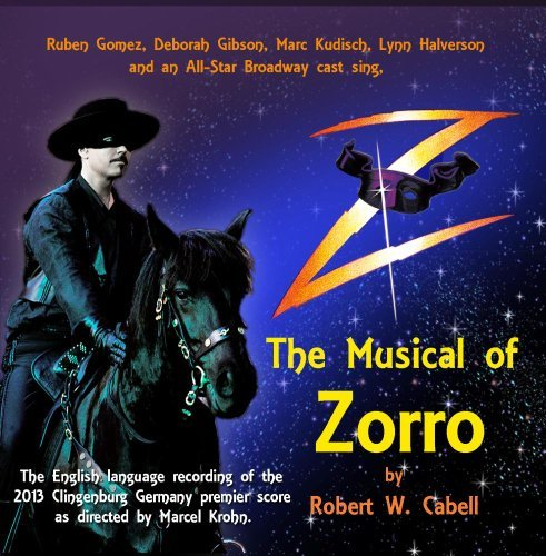 Z The Musical Of Zorro (orgin Z The Musical Of Zorro (orgin