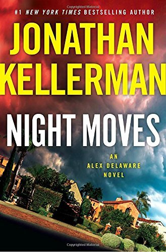 Jonathan Kellerman Night Moves An Alex Delaware Novel