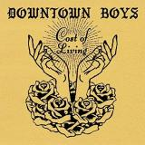 Downtown Boys Cost Of Living Includes Download