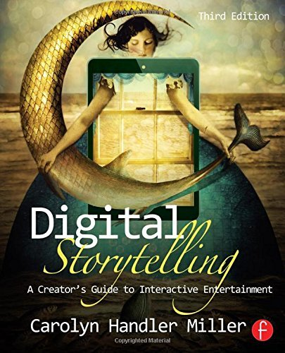 Carolyn Handler Miller Digital Storytelling A Creator's Guide To Interactive Entertainment 0003 Edition;revised