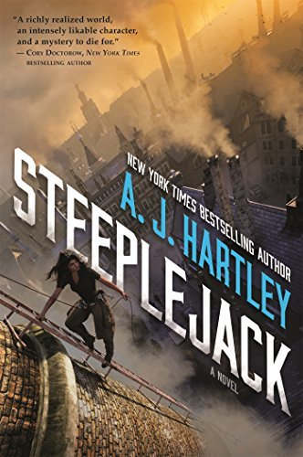 A. J. Hartley Steeplejack Book 1 In The Steeplejack Series
