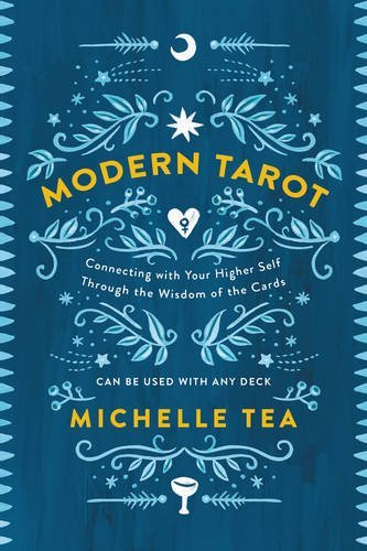 Michelle Tea Modern Tarot Connecting With Your Higher Self Through The Wisd