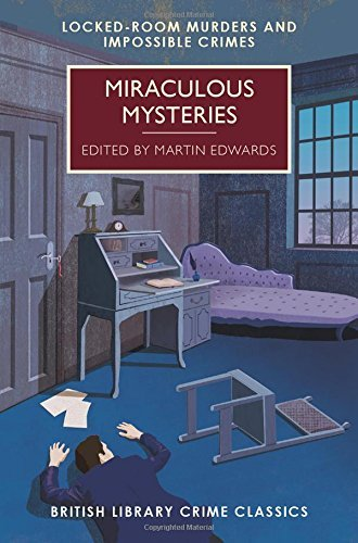 Martin Edwards Miraculous Mysteries Locked Room Mysteries And Impossible Crimes