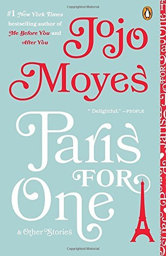 Jojo Moyes Paris For One And Other Stories