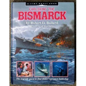Robert D. Ballard Exploring The Bismarck A Time Quest Book