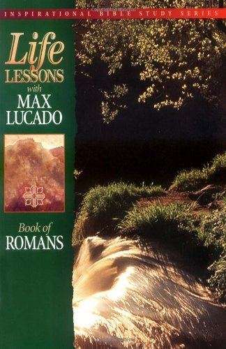 Max Lucado Life Lessons Book Of Romans