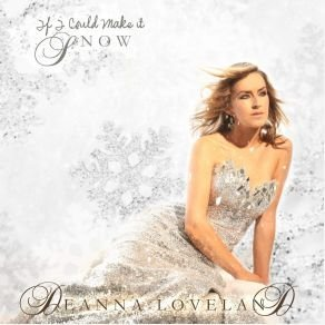 Deanna Loveland If I Could Make It Snow