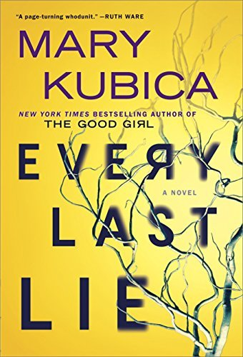 Mary Kubica Every Last Lie A Gripping Novel Of Psychological Suspense