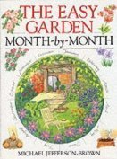 M. J. Jefferson Brown The Easy Garden Month By Month Month By Month