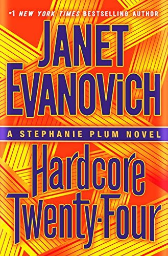 Janet Evanovich Hardcore Twenty Four A Stephanie Plum Novel