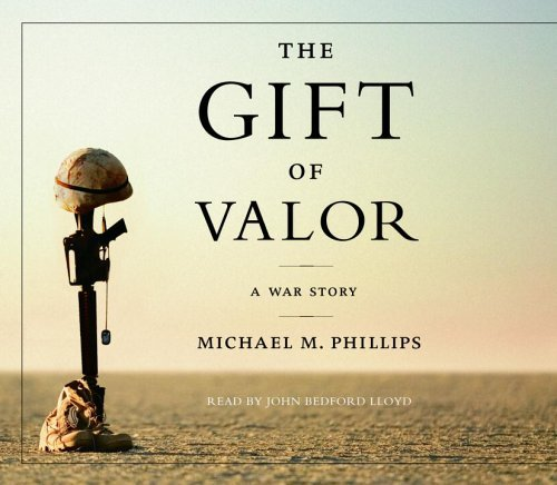Lloyd John Bedford Phillips Michael M. The Gift Of Valor A War Story