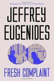 Jeffrey Eugenides Fresh Complaint Stories