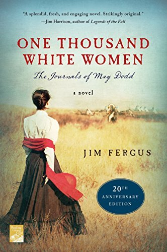 Jim Fergus One Thousand White Women (20th Anniversary Edition The Journals Of May Dodd A Novel